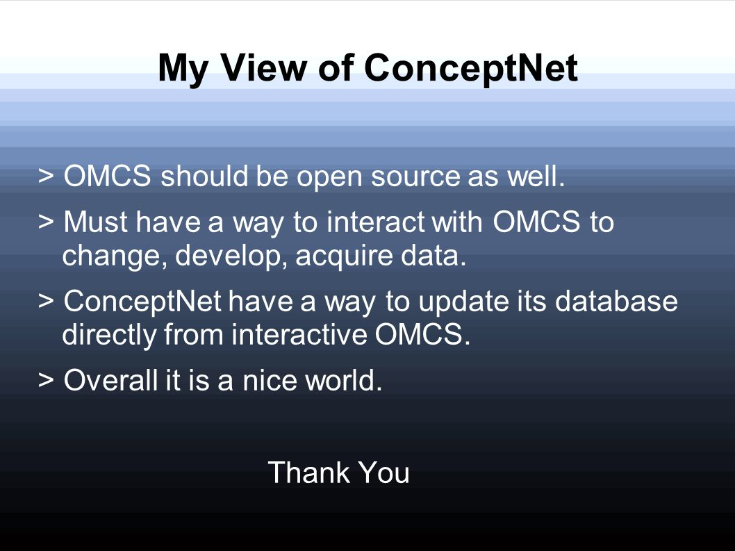 My View of ConceptNet > OMCS should be open source as well.