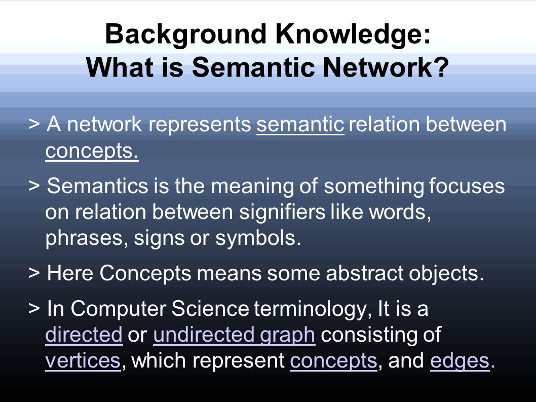 Background Knowledge: What is Semantic Network