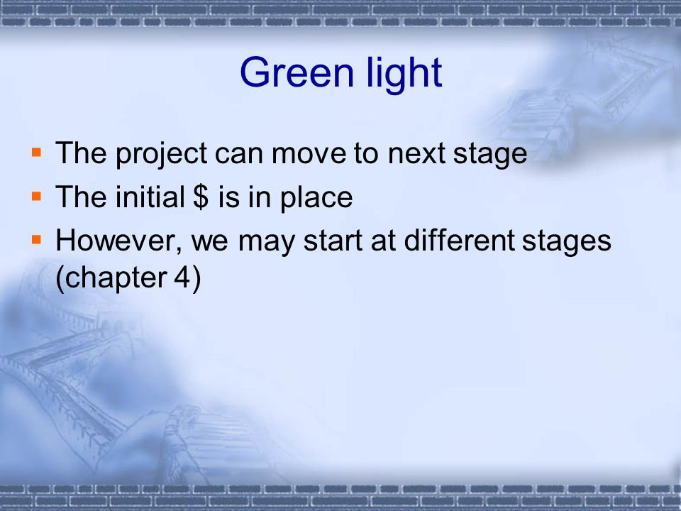 Green light The project can move to next stage