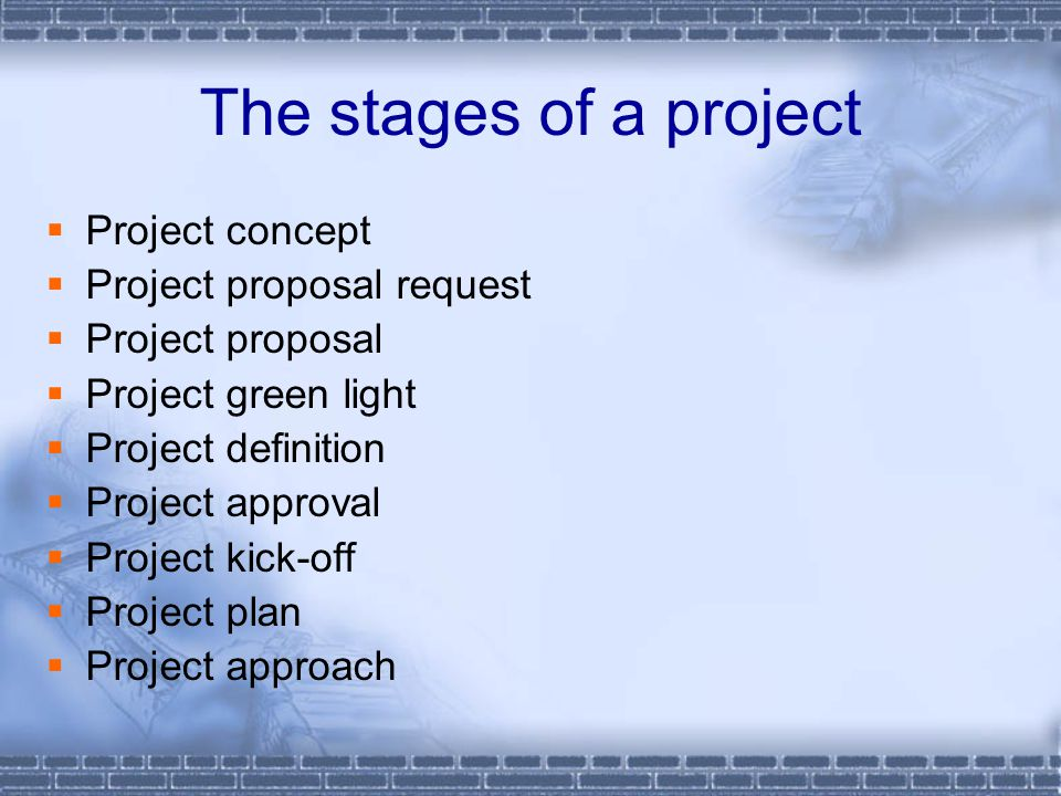 The stages of a project Project concept Project proposal request