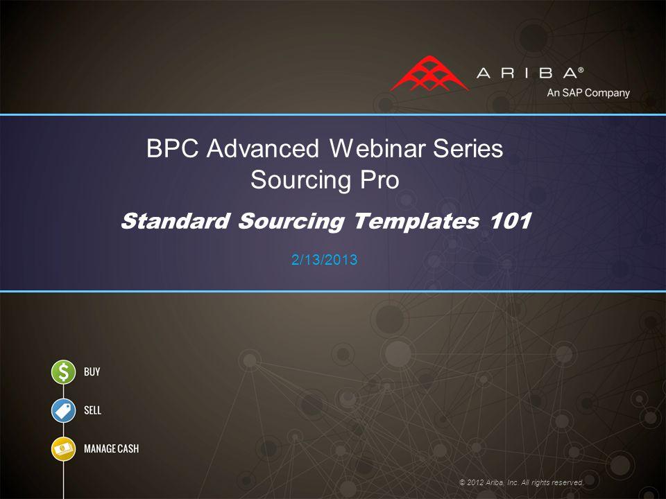 2012 bpc financial template - bpc advanced webinar series sourcing pro standard sourcing