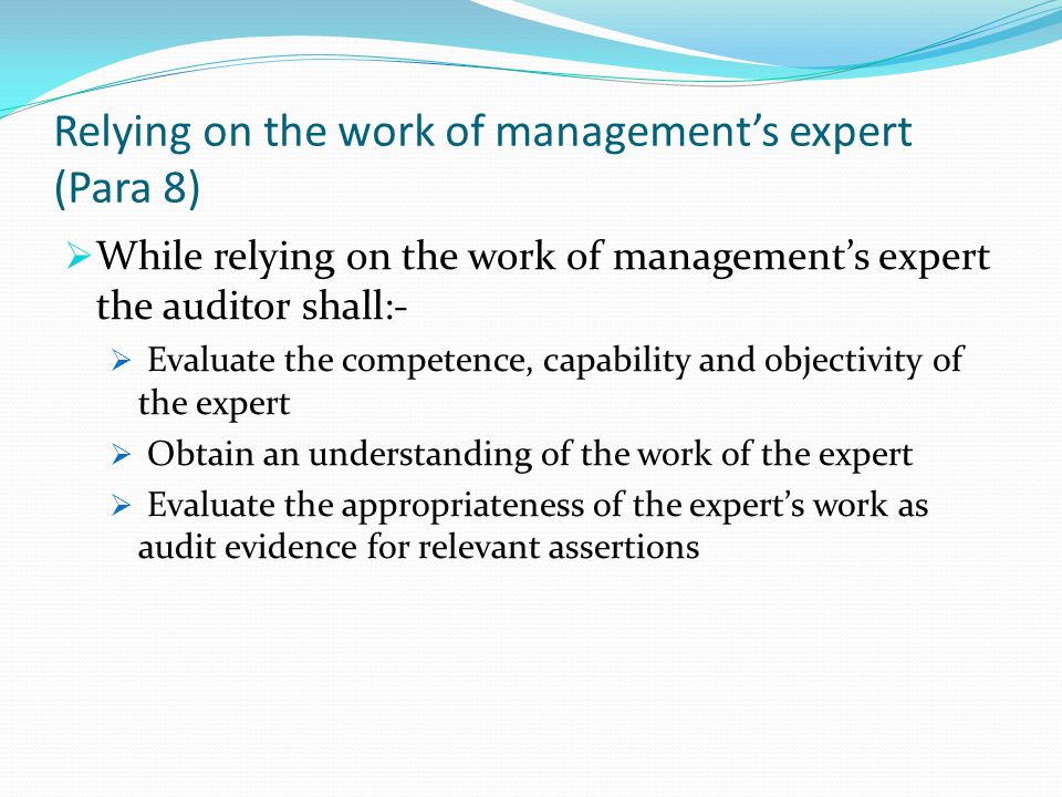 Relying on the work of management's expert (Para 8)