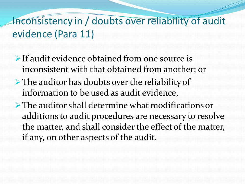 Inconsistency in / doubts over reliability of audit evidence (Para 11)