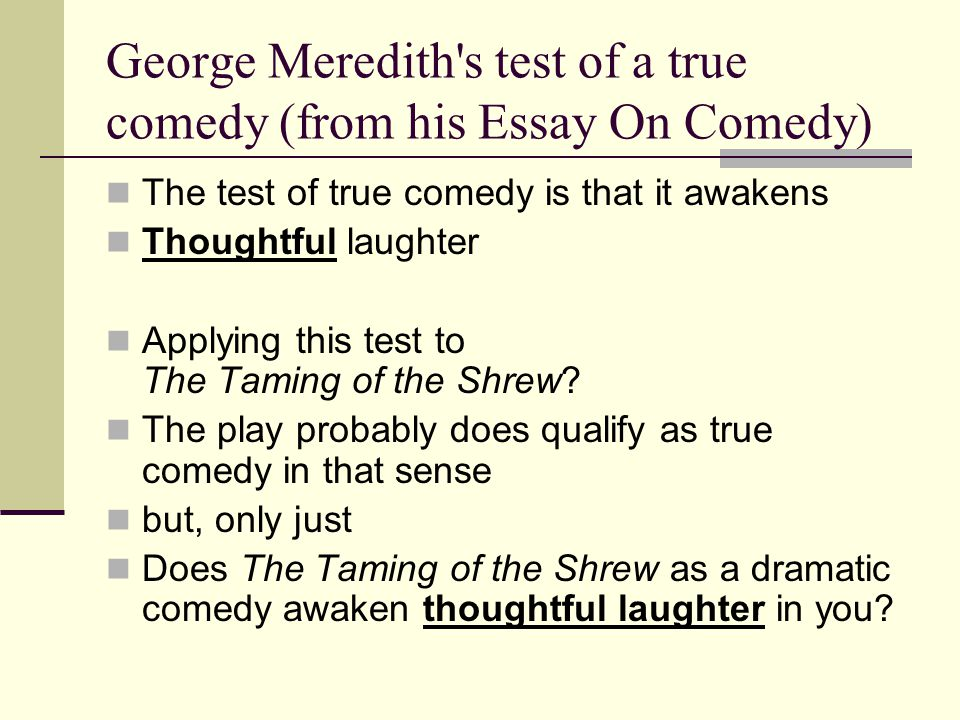 meredith essay on comedy Please note: if you wish to contact any of the get george meredith an essay on comedy exclusive film and movie reviews from thr, the.