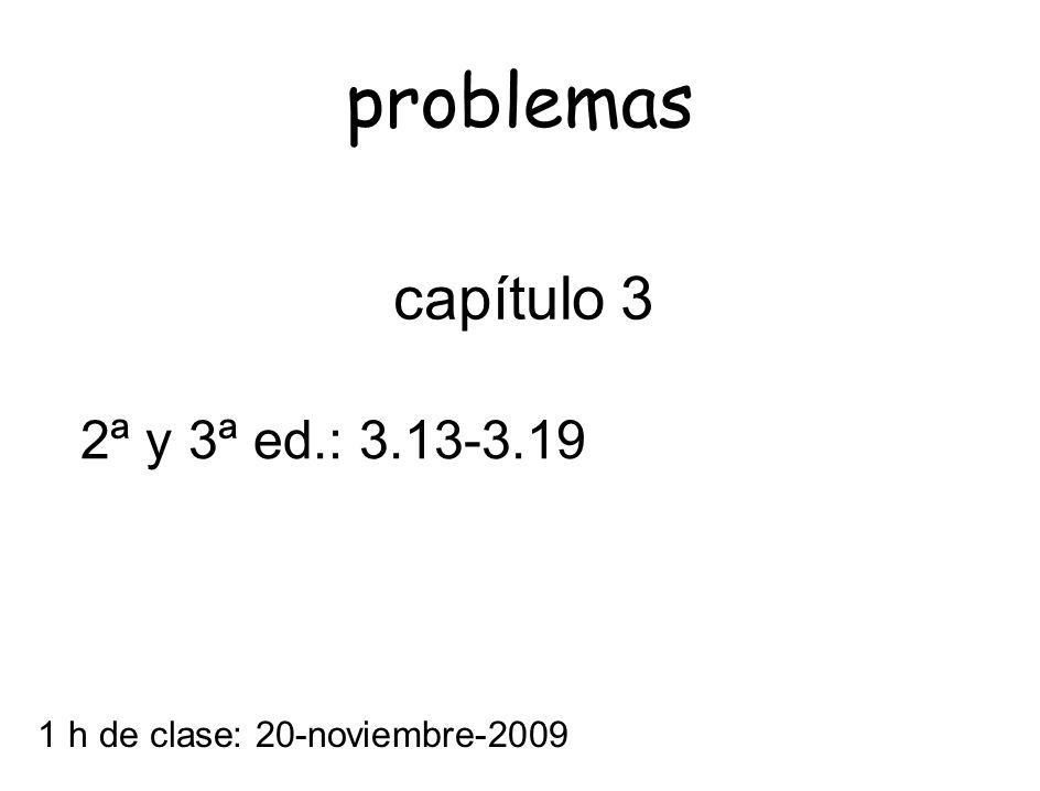 problemas capítulo 3 2ª y 3ª ed.: 3.13-3.19