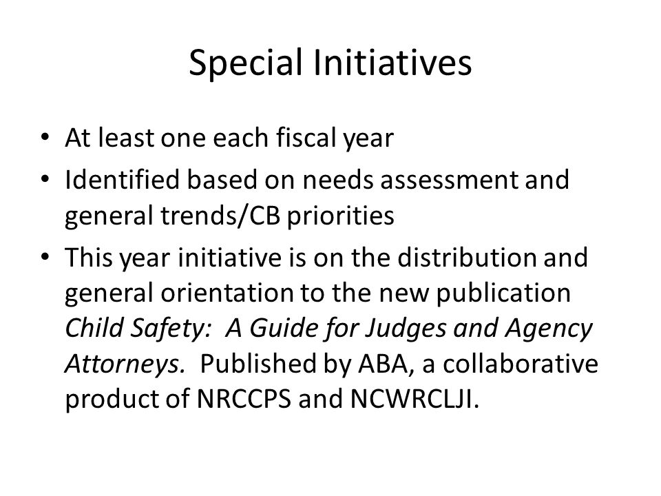 Special Initiatives At least one each fiscal year