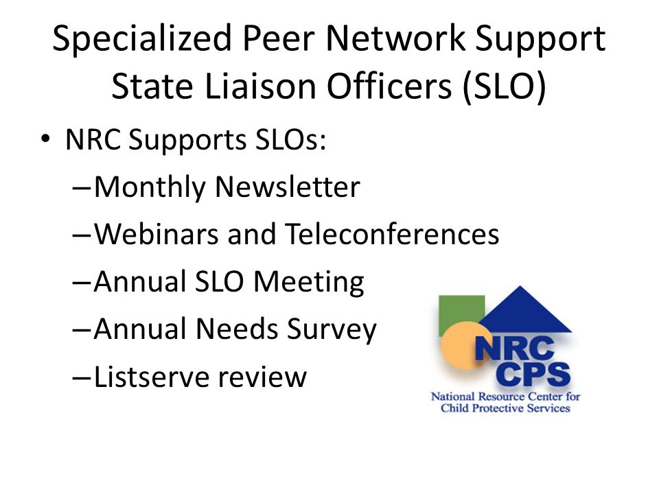 Specialized Peer Network Support State Liaison Officers (SLO)