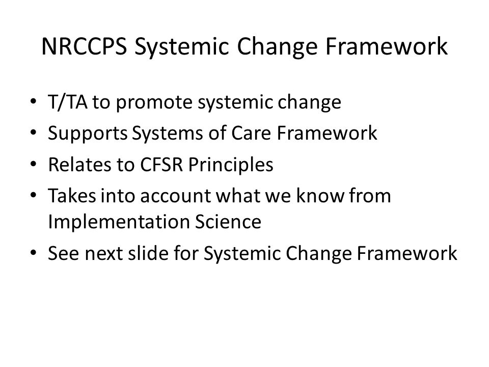 NRCCPS Systemic Change Framework