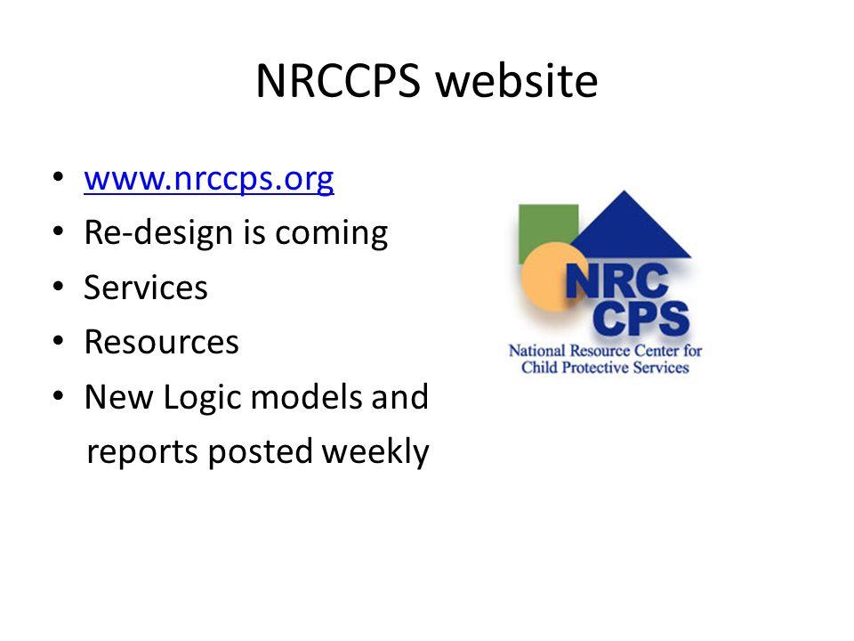 NRCCPS website www.nrccps.org Re-design is coming Services Resources