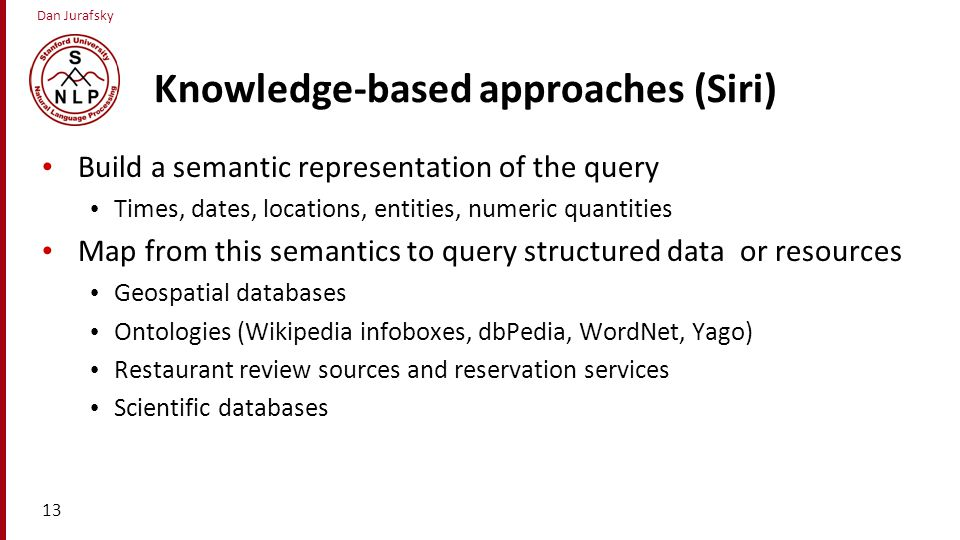 Knowledge-based approaches (Siri)