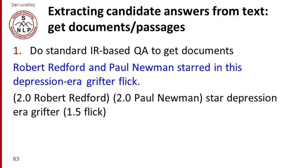 Extracting candidate answers from text: get documents/passages