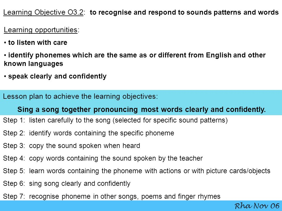 Sing a song together pronouncing most words clearly and confidently.