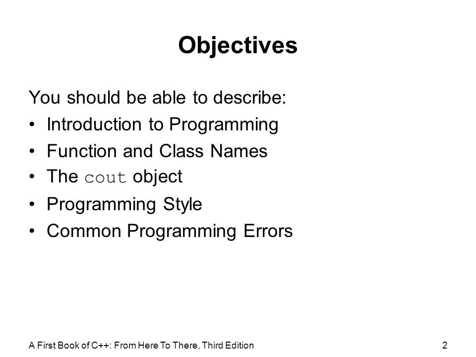 Objectives You should be able to describe: Introduction to Programming