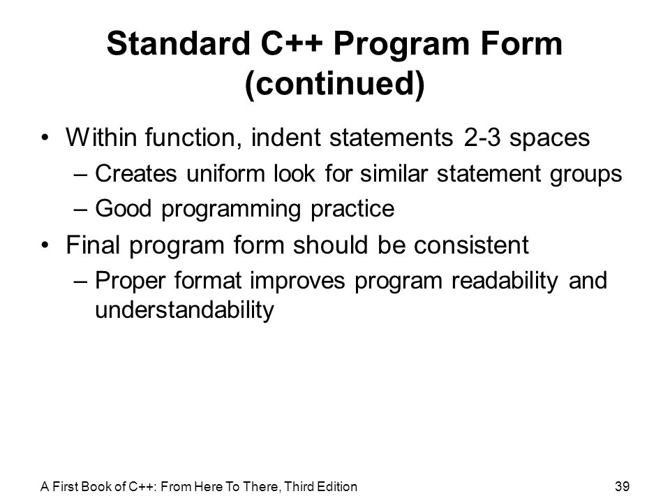 Standard C++ Program Form (continued)