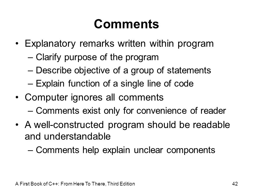 Comments Explanatory remarks written within program