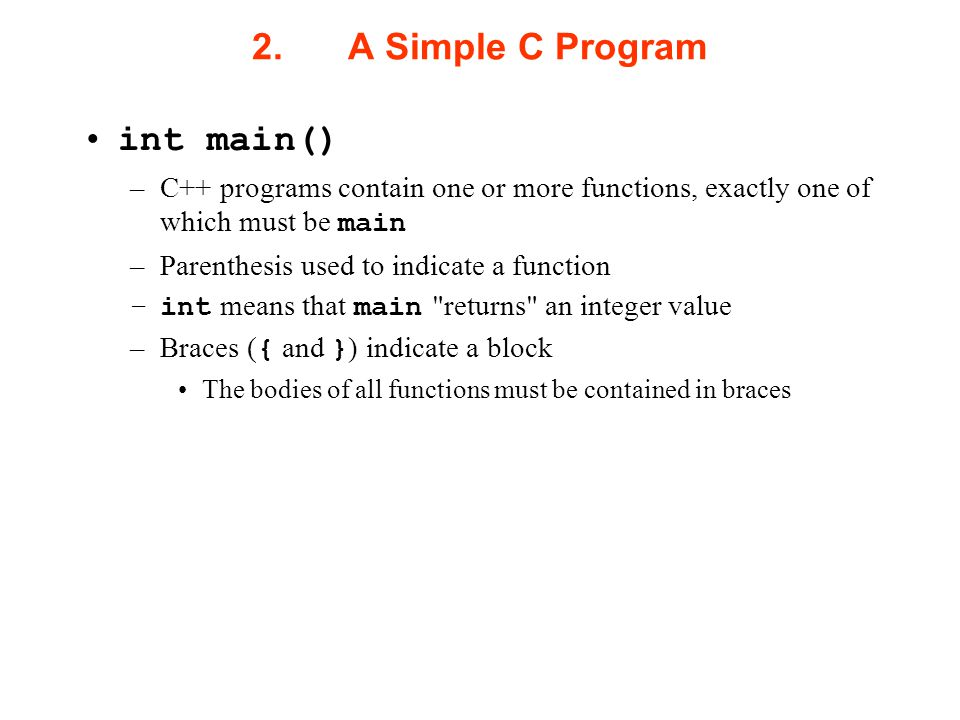2. A Simple C Program int main()