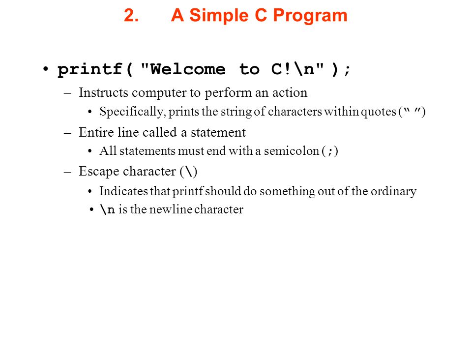printf( Welcome to C!\n );