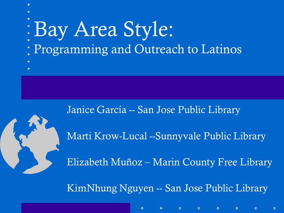 Bay Area Style: Programming and Outreach to Latinos