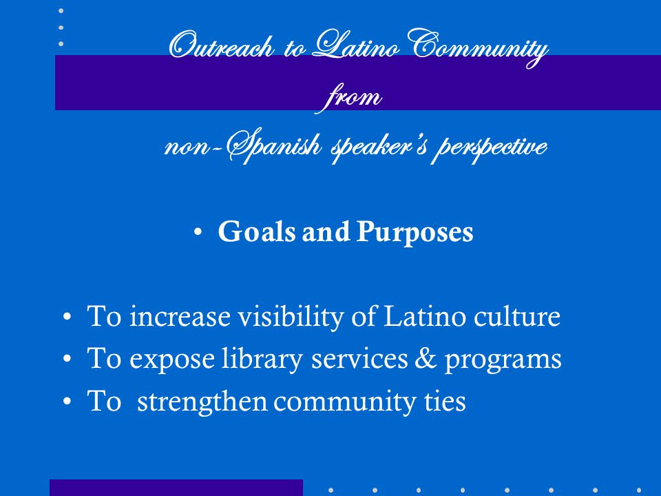 Outreach to Latino Community from non-Spanish speaker's perspective