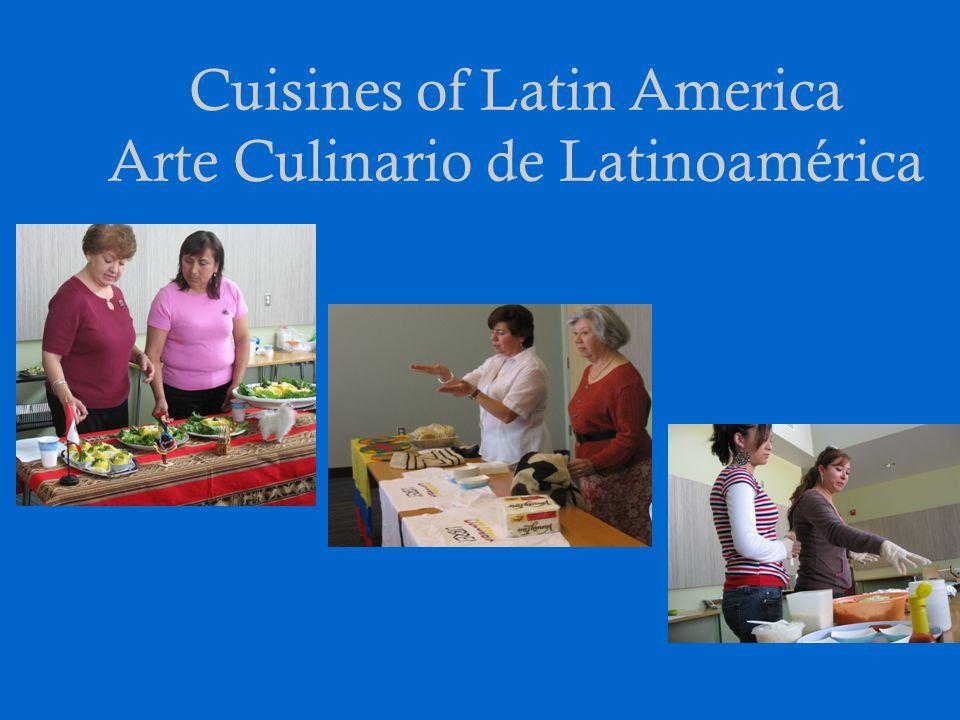 Cuisines of Latin America Arte Culinario de Latinoamérica