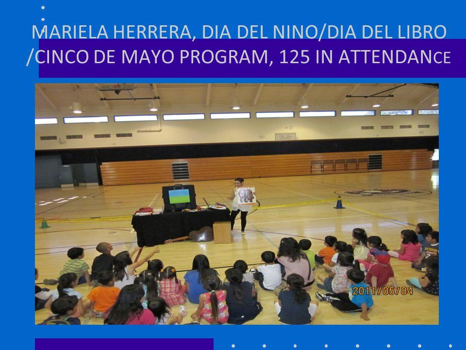 MARIELA HERRERA, DIA DEL NINO/DIA DEL LIBRO /CINCO DE MAYO PROGRAM, 125 IN ATTENDANCE
