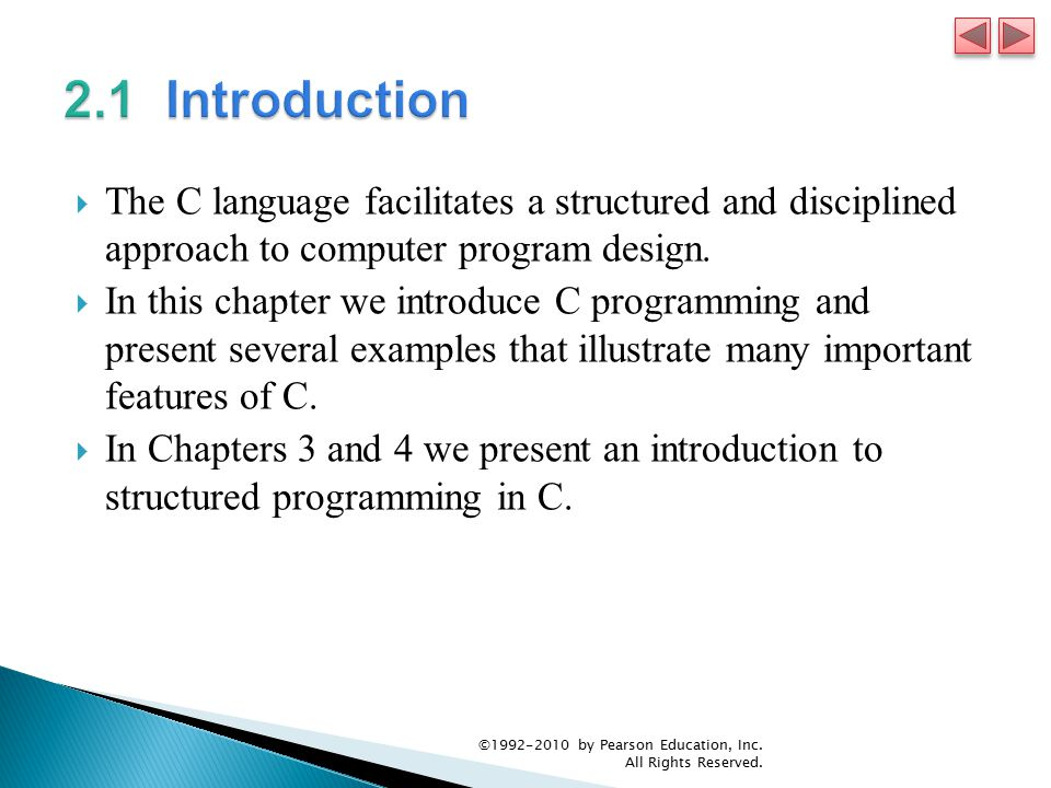 2.1 Introduction The C language facilitates a structured and disciplined approach to computer program design.