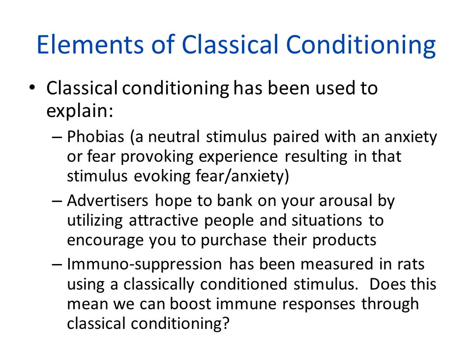 elements of classical conditioning Small networks of empirically derived adaptive elements simulate some higher-order features of classical conditioning dean v buonomano, douglas a baxter, and jottn h byrne university of texas medical school (received 12 juh.