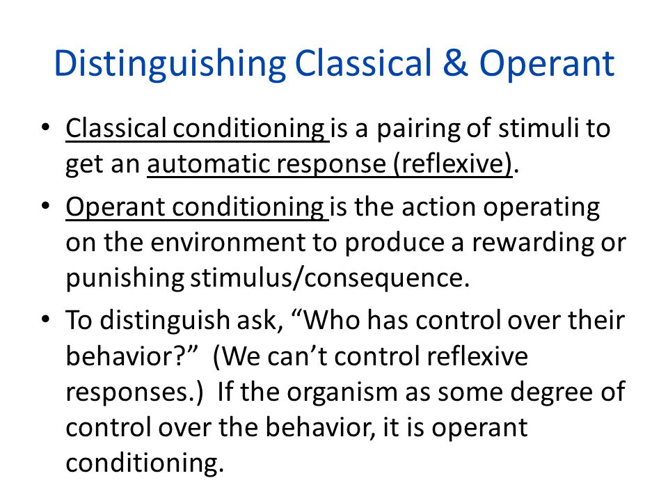 distinguish between operant conditioning Classical conditioning is a reflex response which involves learning an  association between a naturally relevant stimulus such as food (called the u.