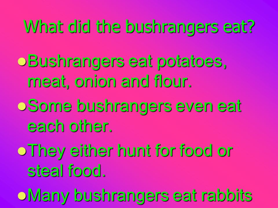 What did the bushrangers eat