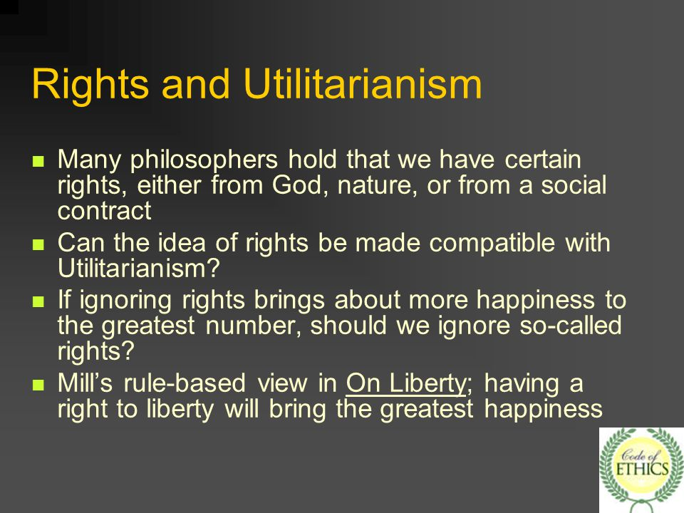 utilitarians utilitarianism and happiness john stuart Though the seeds of the theory can be found in the hedonists aristippus and epicurus, who viewed happiness as the only good, the tradition of utilitarianism properly began with bentham, and has included john stuart mill, henry sidgwick , r m hare, david braybrooke, and peter singer it has been applied to social.