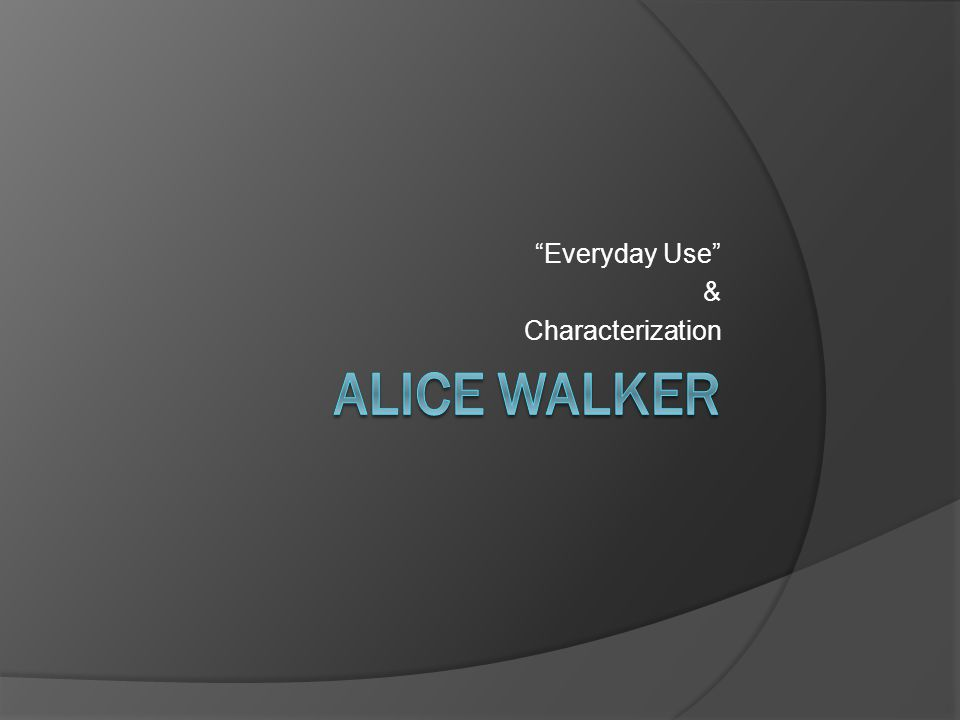 Alice Walker's Everyday Use Short Story Analysis