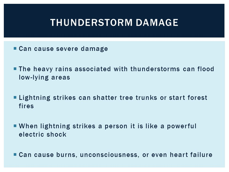 Thunderstorm damage Can cause severe damage