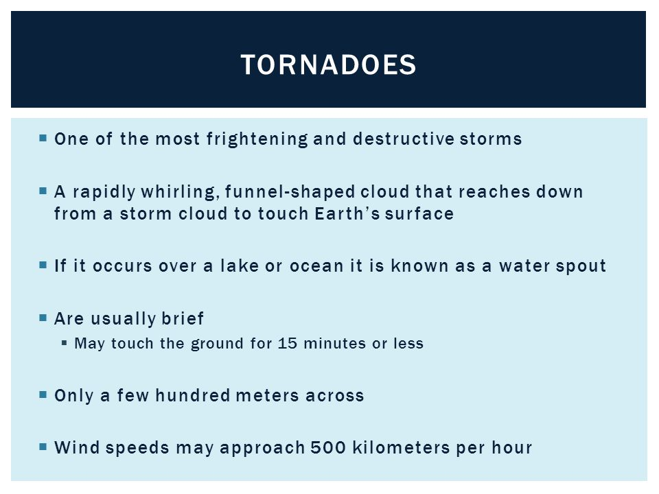 tornadoes One of the most frightening and destructive storms