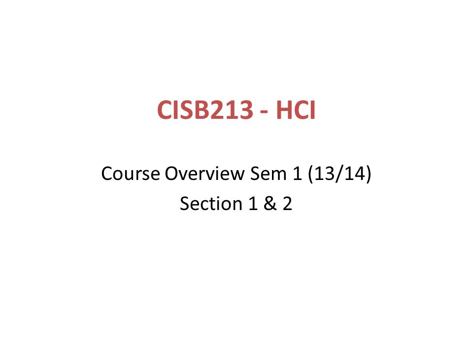 Course Overview Sem 1 (13/14) Section 1 & 2