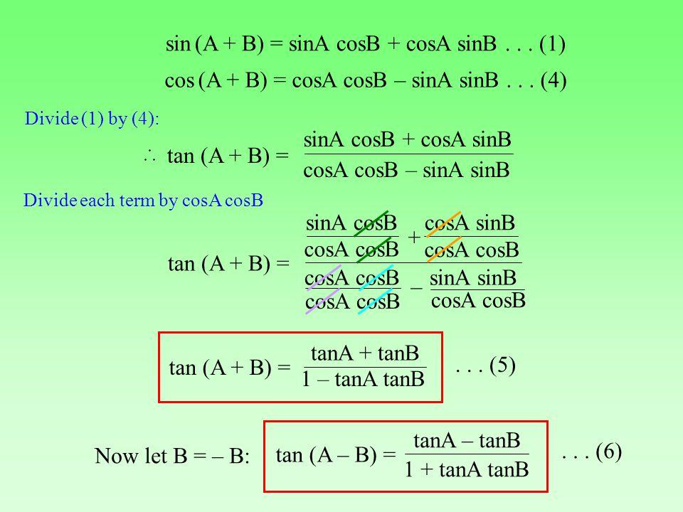 sin (A + B) = sinA cosB + cosA sinB . . . (1)