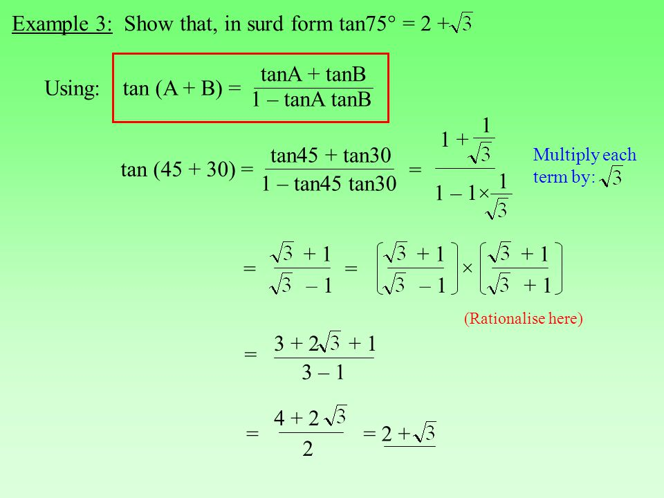 Example 3: Show that, in surd form tan75° = 2 +