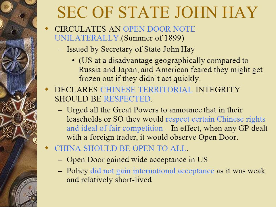 SEC OF STATE JOHN HAY CIRCULATES AN OPEN DOOR NOTE UNILATERALLY.(Summer Of  1899