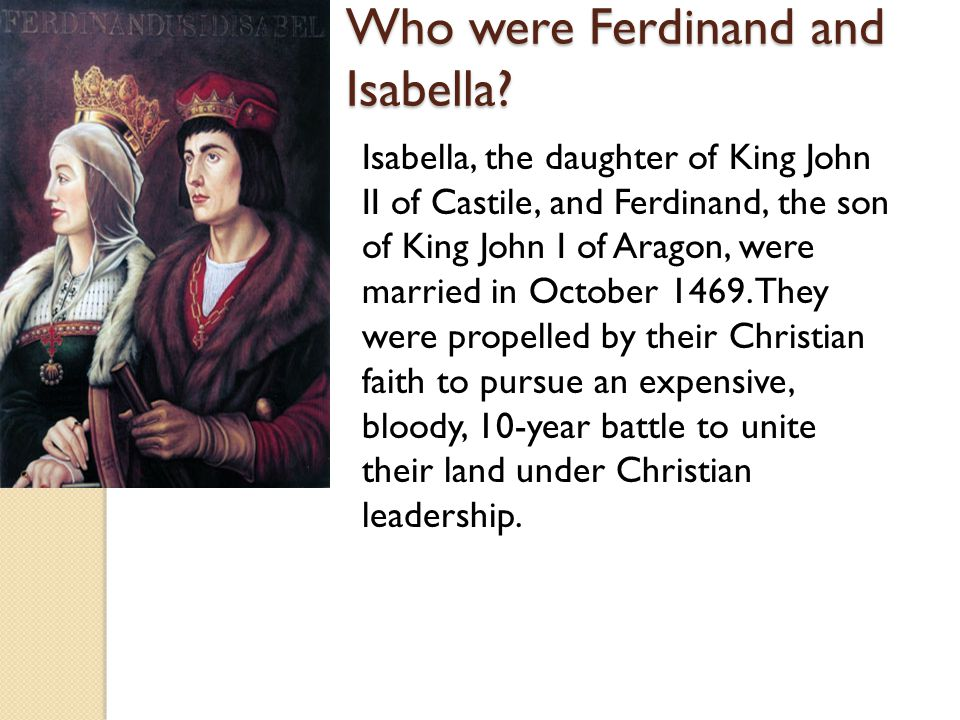Who were Ferdinand and Isabella