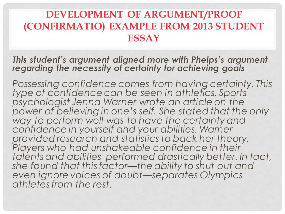 the argument essay six parts ppt  development of argument proof confirmatio example from 2013 student essay
