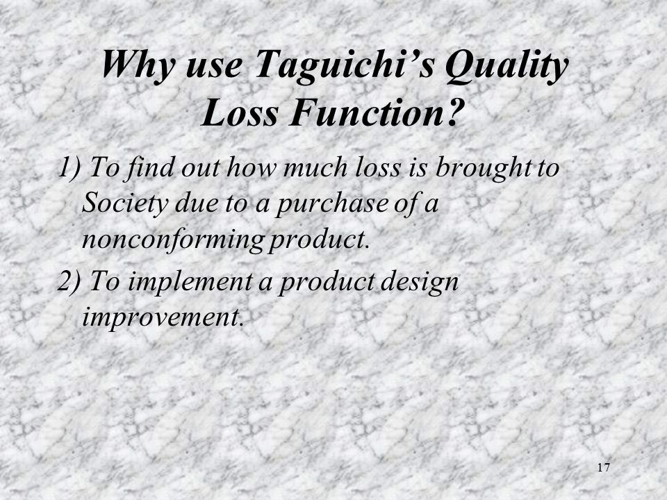 Why use Taguichi's Quality Loss Function