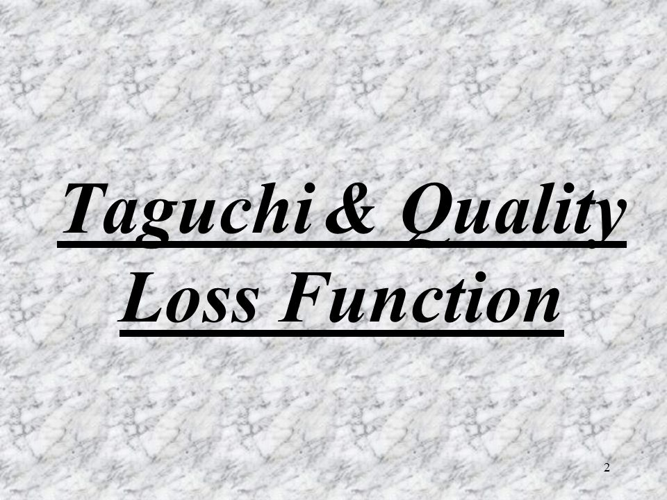 Taguchi & Quality Loss Function