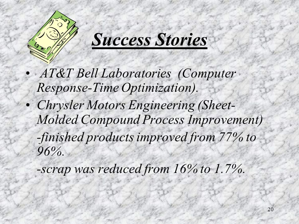 Success Stories AT&T Bell Laboratories (Computer Response-Time Optimization).
