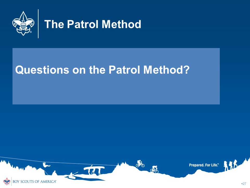 The Patrol Method Questions on the Patrol Method