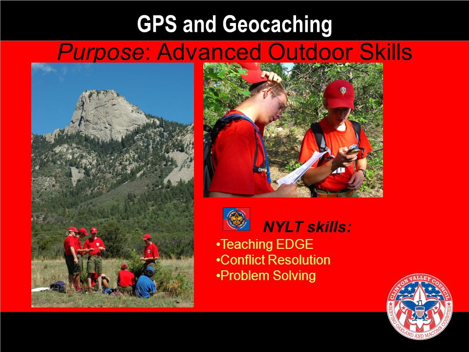 GPS and Geocaching Purpose: Advanced Outdoor Skills