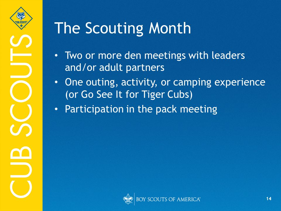The Scouting Month Two or more den meetings with leaders and/or adult partners.