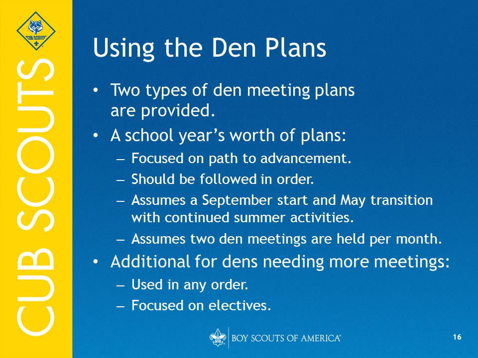 Using the Den Plans Two types of den meeting plans are provided.