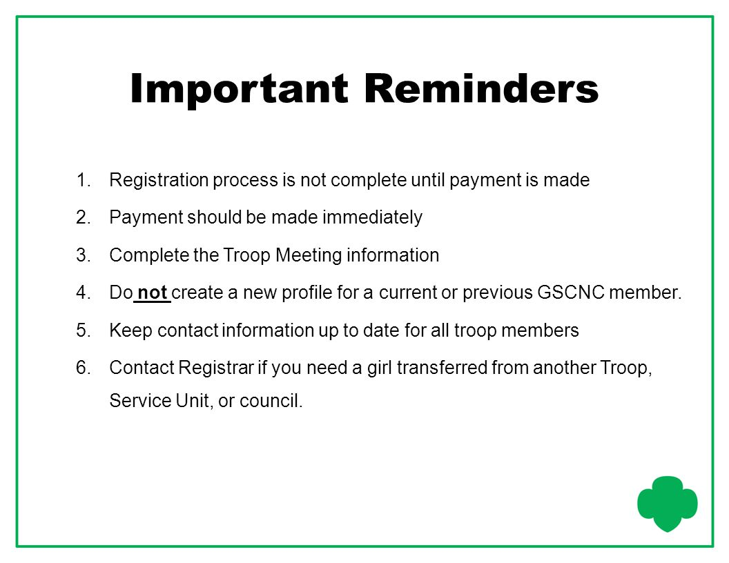 Important Reminders Registration process is not complete until payment is made. Payment should be made immediately.