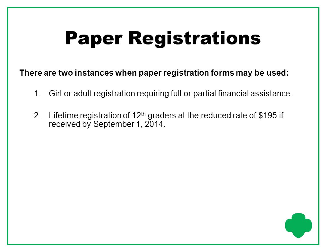 Paper Registrations There are two instances when paper registration forms may be used:
