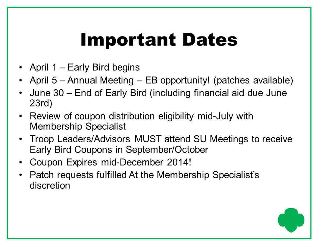 Important Dates April 1 – Early Bird begins