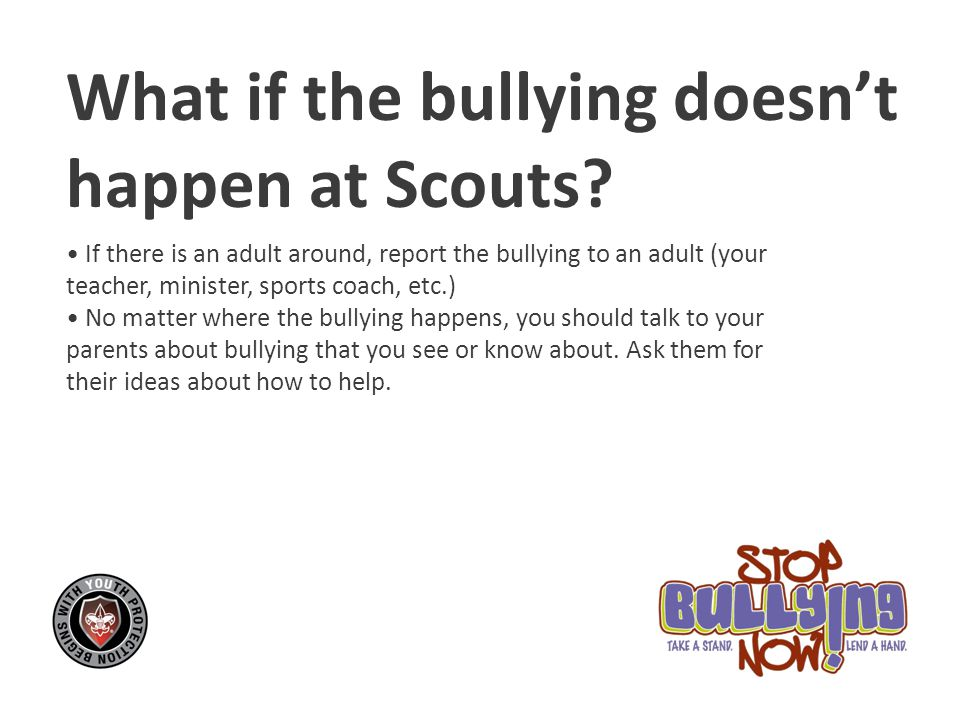 What if the bullying doesn't happen at Scouts